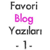 Favori Blog Yazıları - 1