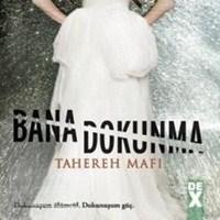 Tahareh Mafi - Bana Dokunma