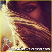 Rihanna - Where Have You Been Türkçesi