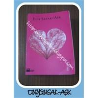 Elif Şafak-aşk (Duygusal-romantik-aşk)