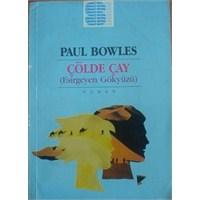 Çölde Çay - Paul Bowles