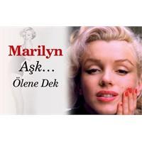 Marilyn Monroe Kitabı – Aşk.. Ölene Dek..