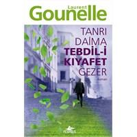 Tanri Daima Tebdil-i Kiyafet Gezer..Laurent Gounel