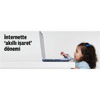 """İnternettede """"Akıllı İşaret"""" Dönemi"""