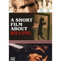 Öldürme Üzerine Kisa Bir Film