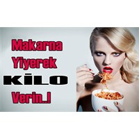 Makarna Yiyerek Kilo Verin!