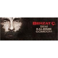 """""""Behzat Ç. Seni Kalbime Gömdüm"""""""