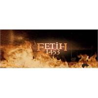 1453 Fetih: Çoşku Patlamaları Yaratacak Bir Film