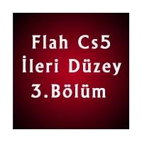 Flash Cs5 İleri Düzey 3. Bölüm