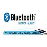 Yeni İpad'de Bluetoth'a Dikkat