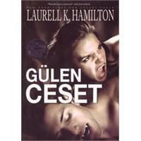 Gülen Ceset || Laurell K. Hamilton