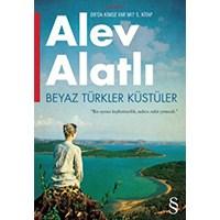 Beyaz Türkler Küstüler - Alev Alatlı