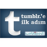 Tumblr'e İlk Adım!