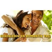 İşte Erkeklerin En Romantik Olduğu Yaş