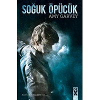 Amy Garvey - Soğuk Öpücük (Cold Kiss, #1)