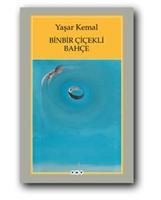 """Yaşar Kemal'in Yeni Kitabı """"binbir Çiçekli Bahçe """""""