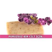 Pürüzsüz Bir Cilt İçin Doğal Sabunlar...