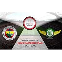 Fenerbahçe 2 – 0 Akhisarspor ( 31/03/2013 )