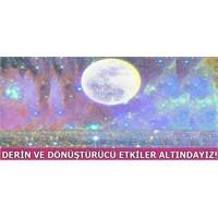 Ay'ın Derin Ve Dönüştürücü Etkileri Altındayız!
