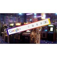 Google Plus Oyun Hayatında