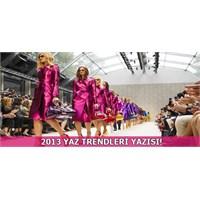 2013 Yaz Trendleri Dosyası!