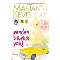 Senden Başka Yok - Marian Keyes