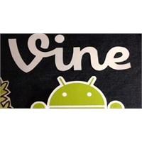 Android, Vine'ı Nasıl Etkiler?