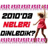 2010'da Hangi Şarkılarla Eğlendik?