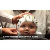 5 Aylık Bebekten Bilime Büyük Hizmet