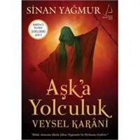 Aşka Yolculuk Veysel Karani / Sinan Yağmur