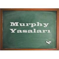 Murphy Yasası'na Biri Dur Desin