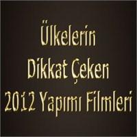 Ülkelerin Dikkat Çeken 2012 Filmleri