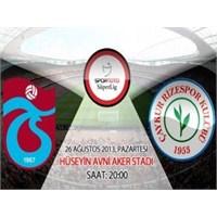 Trabzonspor 2 – 1 Çaykur Rizespor ( 26/08/2013 )