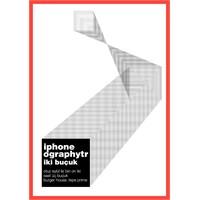 Akıllı Telefonların Vizöründen; İphoneograpy