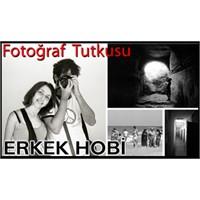 Erkek Hobi: Fotoğrafçılık