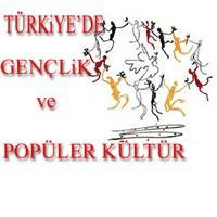 Türkiye'de Gençlik Ve Popüler Kültür