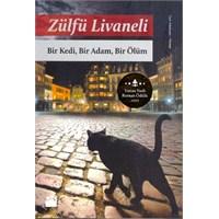 Bir Kedi, Bir Adam, Bir Ölüm/ Zülfü Livaneli