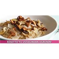 Risotto'nun Yapımını İtalyan Şeften Öğrenin!