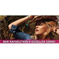 Ünlü Model Bar Rafaeli'nin 9 Güzellik Sırrı!