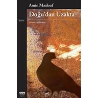 Doğu'dan Uzakta - Amin Maalouf