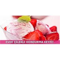 Evde Çilekli Dondurma Keyfi!