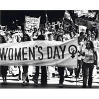 Kadınlar Günü De Ne Ki ?