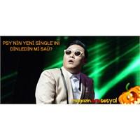 Psy'nin Yeni Şarkısını Herkesten Önce Sen Dinle!