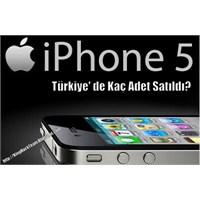 İphone 5 Türkiye' De Ne Kadar Sattı?