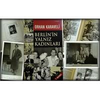 """""""Berlin'in Yalnız Kadınları"""" Orhan Karaveli"""