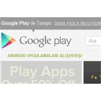 Google Play Hayata Geçti: Herşey Bir Arada
