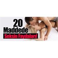 20 Madde De Seksin Faydaları!