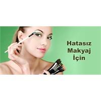 Hatasız Makyaj İçin …
