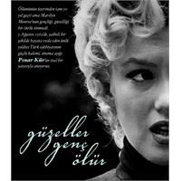 Marilyn Monroe | Güzeller Genç Ölür