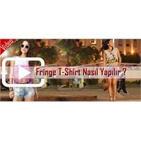 Fringe Tshirt Yapımı